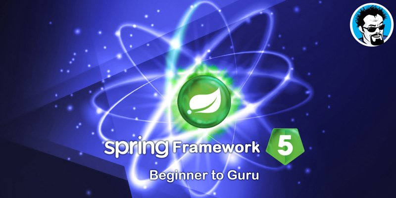 Spring Framework 5 - Beginner to Guru